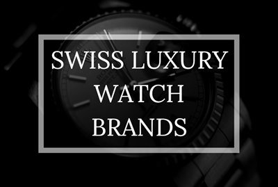 Swiss Luxury Watch Brands - Humble and Rich