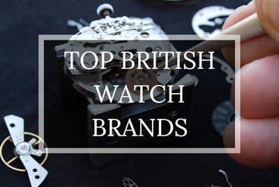 Top British Watch Brands - Humble and Rich