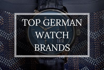 Top German Watch Brands - Humble and Rich Boutique