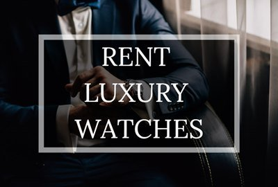 Best Websites to Rent Luxury Watches