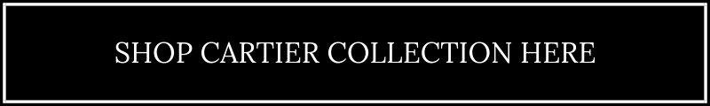 Shop Cartier Collection Here