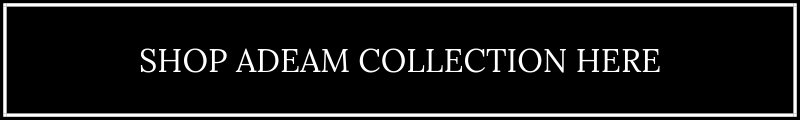 Shop Adeam Collection Here